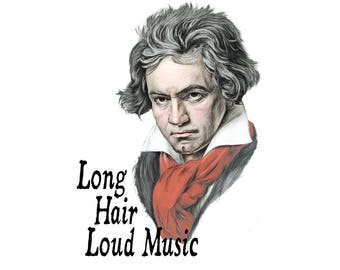 T-SHIRT: Beethoven / Long Hair, Loud Music - Classic T-Shirt & Ladies Fitted Tee - (LazyCarrot)
