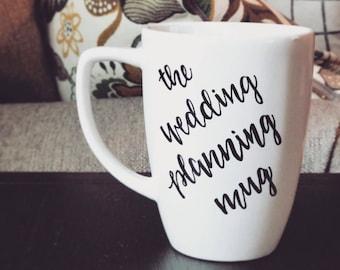 The Wedding Planning Mug Painted Coffee Mug