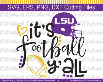 LSU svg, LSU Football svg, Its Football Yall, Lsu, Louisiana, Tigers, SVG, Png, Eps, Dxf, Silhouette Cutting Files
