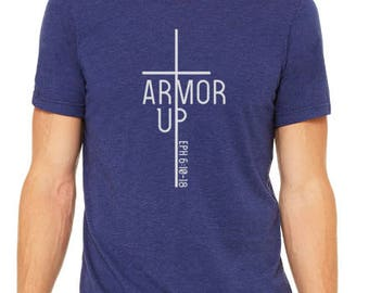 Armor Up Shirt / Religious Shirt / Ephesians 6:10-18 / Bible Verse Shirt / Graphic Tees / Graphic T-shirts / Gifts For Her / Religious Gifts