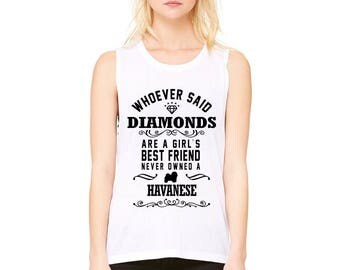 Flowy Scoop Neck Tank Top Whoever...Diamonds...Girls Bestfriend...Owned...Havanese