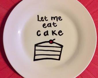"Handmade ""Let Me Eat Cake"" Sharpie Plate"