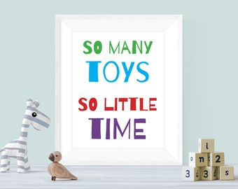 So Many Toys So Little Time Child's Room Decor Playroom Decor Kid's Birthday Gift Toddler Wall Poster Gender Neutral Gift Daycare Decor Art