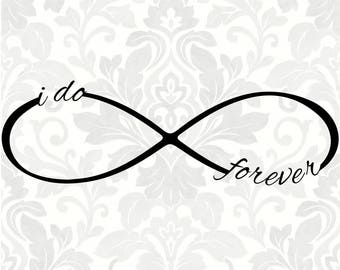 I do svg, I do forever svg, Infinity svg, forever svg (SVG, PDF, Digital File Vector Graphic)