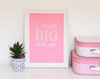 Dream Big Rose Pink Wall Art Nursery Print A5 A4