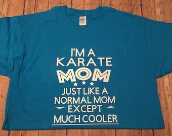 Karate Mom Just cooler