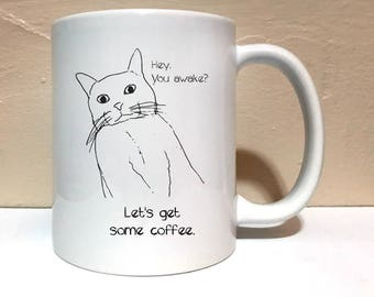 Morning Cat 11 ounce Mug, Coffee Mug, Funny Mug, Annoying Cat