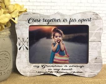Close Together Or Far Apart Quote- Grandma Frame- Personalized Grandma Gift- Nana Frame- Grammy Frame- Yaya Frame- 5x7 Frame- 4x6 Frame