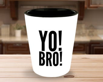 "Fun Gift Idea - ""YO! BRO!"" 1.5 oz Ceramic Shot Glass- White on the Outside - Black on the Inside - Great Gag Gift!"