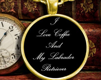 "Classy Gift for Girlfriend Boyfriend Husband Wife! - ""I Love Coffee and My Labrador Retriever"" Gold-Plated Necklace"