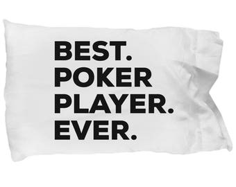 Poker Player Pillow Case, Gifts For Poker Player  , Best Poker Player Ever, Poker Player Pillowcase, Christmas Present, Poker Player Gift
