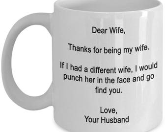 Dear Wife, Thanks for being my wife, gifts form Husband, I love My Wife, Wife Coffee Mug, Wife gifts, Birthday Gift,Anniversary Gift