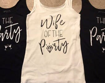 Wife of the Party & The party bachellorette party matching shirts for bridal party  custimizable!