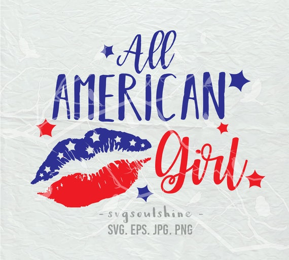 All American Girl SVG File 4th Of July Svg Patriotic SVG