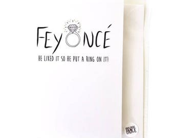 "Beyonce wedding/engagemt card ""feyonce he liked it so he put a ring on it"""