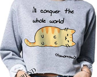 SLEEPING CAT I'LL conquer the world trendy inspired print one size crop jumper soft cotton  beautifully designed
