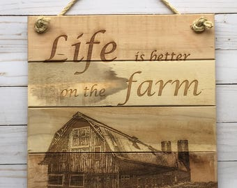 Life Is Better On The Farm 12X12 Laser Engraved Pallet Sign