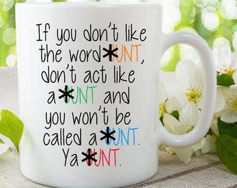 Cunt Mug Funny Cunt Quote Mug Funny Novelty Mugs Girlfriend Boyfriend Valentines Gifts Birthday Christmas Present Humour Cup WSDMUG647
