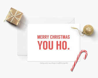 Merry Christmas You Ho | Happy Holidays | Funny Christmas | Humour Card | Sarcastic Card | Funny Xmas Card | Seasonal Card | GCXCA6012