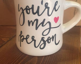 Diner coffee mug-You're My Person