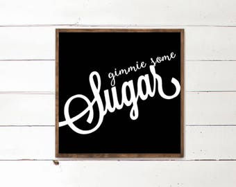 Gimmie Some Sugar Wood Sign - Framed Sign - Give me Some Sugar - Southern Sayings - Sweet Tea - Sugar Sign