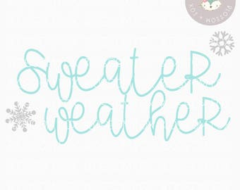 Christmas SVG, Sweater Weather Svg, Winter SVG, Fall Svg, Christmas Cut File, Cutting File, Holiday SVG, Winter Wonderland, Snow Svg, Cold