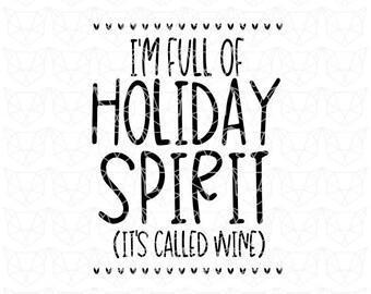 Christmas SVG, Full of Holiday Spirit Svg, Wine SVG, Merry Christmas Svg, Alcoholidays SVG Cutting File, Christmas svg, Christmas Cut File,