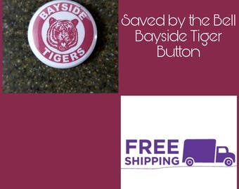 "1"" Saved By the Bell Bayside Tigers Button Pin or Magnet, FREE SHIPPING & Coupon Codes"