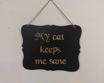 Wall Sign -- My Cat Keeps Me Sane