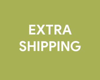EXTRA SHIPPING