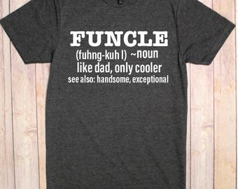 Uncle Shirt, Funcle Shirt, Fun Uncle Shirt, Best Uncle Shirt, Uncle Tee Shirt, Funcle Tee Shirt, Uncle Tee, Funcle Tee