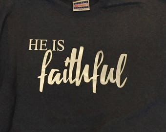He is Faithful T-shirt