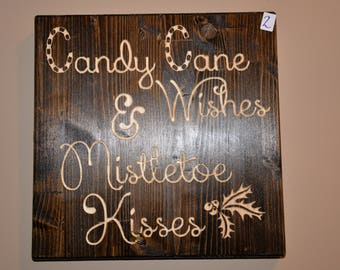 """Wood Sign, """"Candy Cane Wishes and Mistletoe Kisses"""" , Home Decor, Wood Carved sign, Stained sign"""