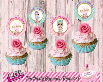 NEW! L.O.L Surprise Tea Party: Cupcake Toppers- No instant Download!