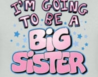 I'm going to be a big sister Kids Shirt New Various Sizes and Colors Available