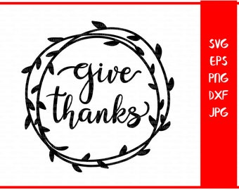 Give Thanks svg, Fall Sign Svg, Fall Svg, Thanksgiving Svg, Thanks Svg, Christian svg, files for silhouette, cricut svg, Family svg