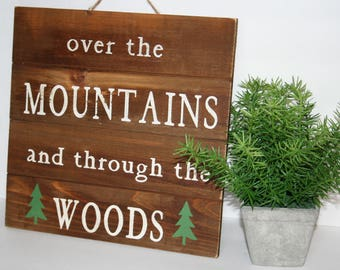 Over the Mountains and Through the Woods, Wood Sign, Pallet Sign, Home Decor, Travel Decor