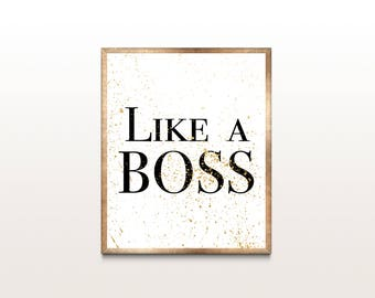 Like A Boss, Printable Art, Downloadable Print, Instant Download, Birthday Gift, Inspirational Quote, Office Print, Girl Boss, Typography