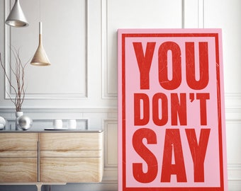 Canvas Typographical Print / YOU DON'T SAY