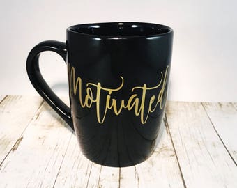 Black and Gold 12 oz Coffee Mug Motivated