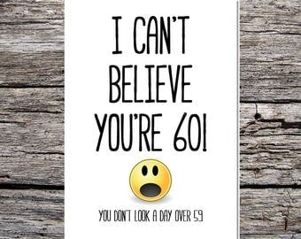 funny cheeky birthday age card I can't believe you're 60 you don't look over 59