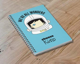 Choose Kind Wonder Spiral Notebook  Ruled Lines Kindness graduation present teachers gift education wonder movie anti bullying journal