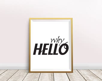 Why Hello Print,Typography Print,Hello Art,nursery decor,Home Decor,Instant download,hello print, Hello Sign,hello wall art,Hello poster
