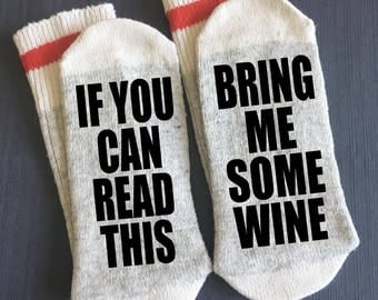 Wine - Wine Socks - Bring me Some Wine - Bring me Some Wine Socks - If You Can Read This Bring me Some Wine Socks - Glass of Wine Socks