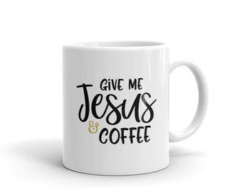 Give Me Jesus & Coffee Mug