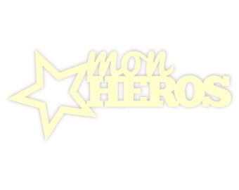 """My hero"" Word cutout cardboard wood"