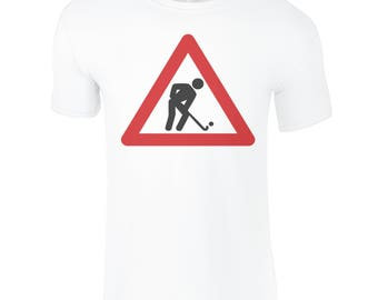 Funny Field Hockey T-Shirt, Hockey Player At Work! Field Hockey Street Sign! Fantastic Field Hockey Gifts For All The Family