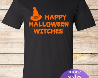 Happy Halloween Witches Shirt.Halloween Shirt.Funny Halloween Shirt.Halloween party.Halloween Costume