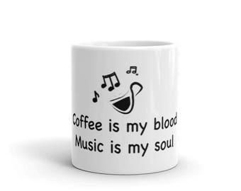 Coffee is my Blood, Music is my Soul Mug