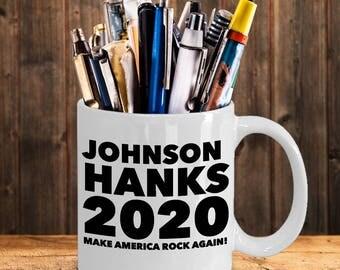 Dwayne The Rock Johnson for President 2020 -  The People's President - Johnson Hanks for President - The Rock 2020 - Vote for Rock